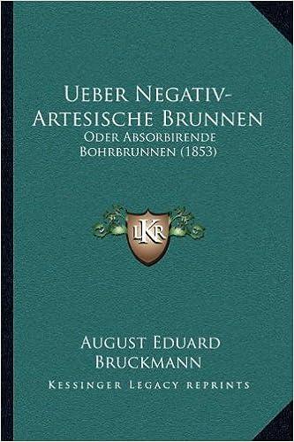 Ueber Negativ Artesische Brunnen Oder Absorbirende Bohrbrunnen