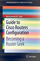 Guide to Cisco Routers Configuration Front Cover