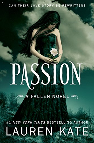 Passion (Fallen, Book 3) (Lauren Kate Fallen In Love)