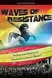 Waves of Resistance, Isaiah Helekunihi Walker, 0824834623