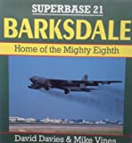 Barksdale No. 21 : Home of the Mighty Eighth, Davies, David and Vines, Mike, 1855321378
