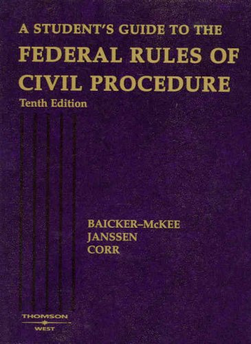 A Student's Guide to the Federal Rules of Civil Procedure (American Casebook)