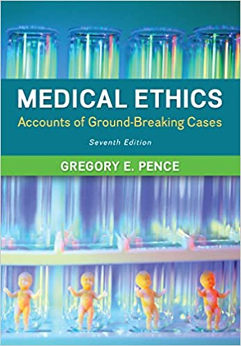 Medical Ethics Accounts Of Groundbreaking Cases 7th Edition Pdf