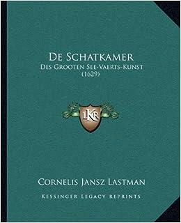 de Schatkamer: Des Grooten See-Vaerts-Kunst (1629)