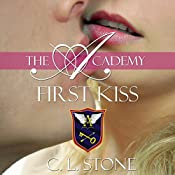 First Kiss: The Academy: The Ghost Bird, Book 10 | C. L. Stone
