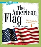 The American Flag, Elaine Landau, 0531126250