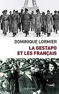 La Gestapo et les Français par Dominique Lormier