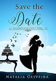 Save the Date: O Casamento de Lizzie e Darcy