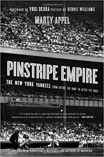 50cda24fd2fb7 Pinstripe Empire: The New York Yankees from Before the Babe to After the  Boss: Marty Appel: 9781620406816: Amazon.com: Books