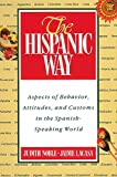 img - for The Hispanic Way: Aspects of Behavior, Attitudes and Customs in the Spanish-Speaking World book / textbook / text book