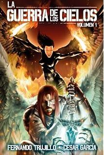 La Guerra de los Cielos. Volumen 1 (Volume 1) (Spanish Edition)