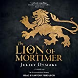 The Lion of Mortimer: The Plantagenets Series, Book 3