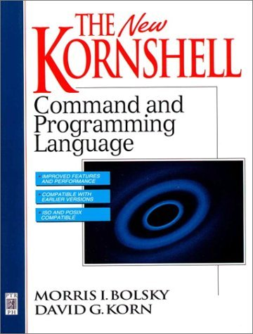 By Morris I. Bolsky - The New KornShell Command And Programming Language: 2nd (second) Edition