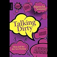 Talking Dirty - Gratis Probekapitel: Mein Job bei der Sex-Hotline (German Edition)