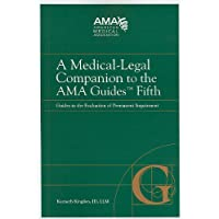 A Medical-Legal Companion to the AMA Guides Fifth: Guides to the Evaluation of Permanent Impairment