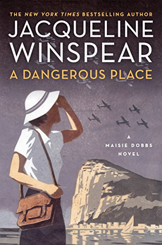 A Dangerous Place: A Maisie Dobbs Novel (Maisie Dobbs Mysteries Series Book 11) cover