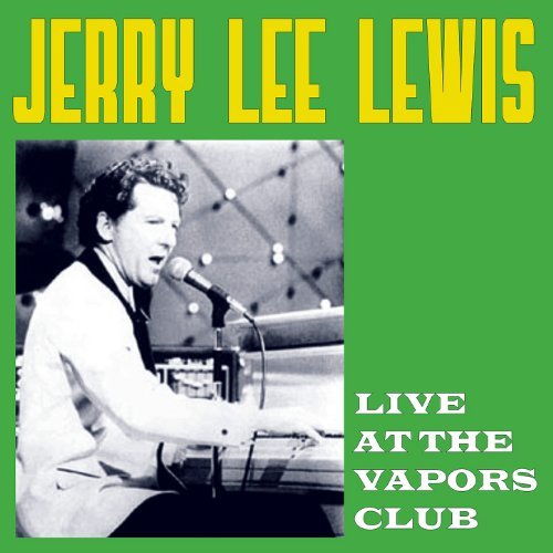 Live At The Vapors Club (Jerry Lee Lewis Live At The Star Club)