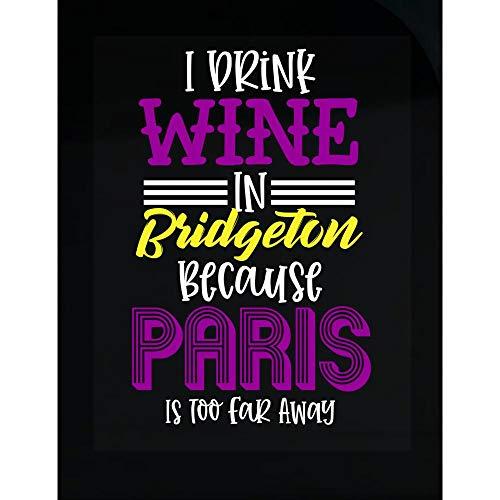 MESS I Drink Wine in Bridgeton Paris is Too Far - Transparent Sticker ()