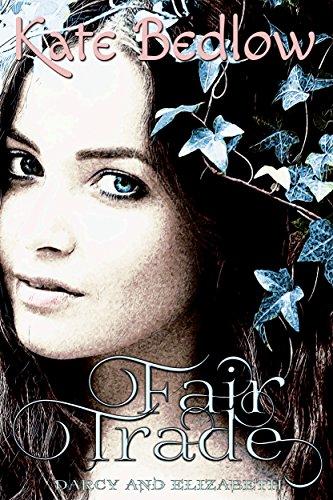 Fair Trade (Darcy and Elizabeth Fair Trade Book 1)