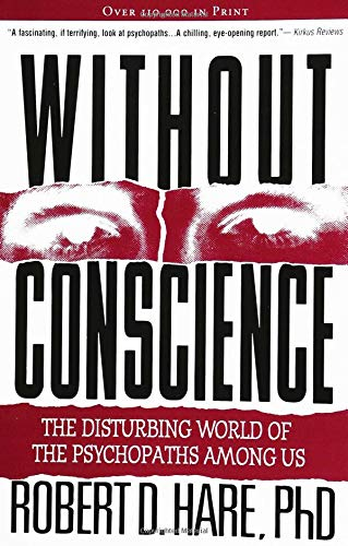Without Conscience: The Disturbing World of the Psychopaths Among -