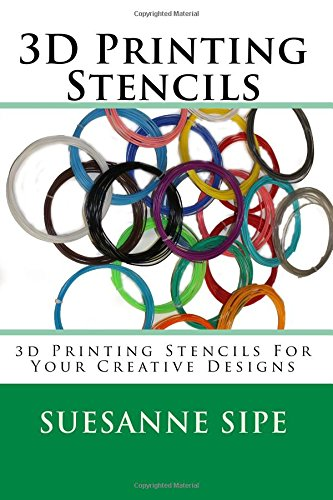 Price comparison product image 3D Printing Stencils: 3d Printing Stencils For Your Creative Designs