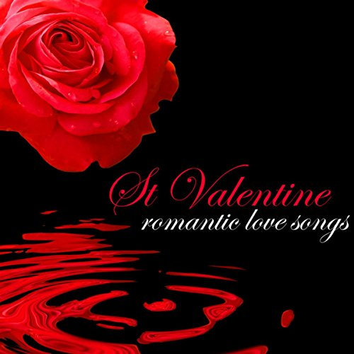 St Valentine Romantic Love Songs Instrumental Emotional Piano