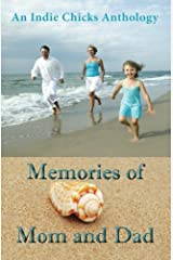 Memories of Mom and Dad: An Indie Chicks Anthology Paperback