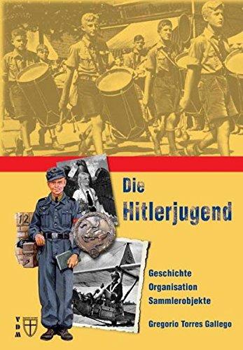 Die Hitlerjugend: Geschichte, Organisation, Sammlerobjekte (Geschichte im Detail)