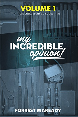 [BOOK] My Incredible Opinion (Volume 1): Transcripts from Episodes 1-49<br />[W.O.R.D]