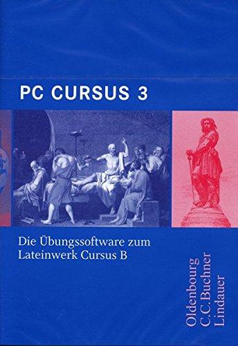 Cursus - Ausgabe B. Dreibändiges Unterrichtswerk für Latein / PC Cursus 3 - für Cursus - Ausgabe B: Die Übungssoftware zum Unterrichtswerk Cursus B : ... Nordrhein-Westfalen, Sachsen und Thüringen