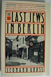 The Last Jews in Berlin, Leonard Gross, 0671657240
