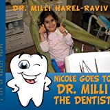Nicole Goes to Dr. Milli - The Dentist, Milli Harel-Raviv, 1434397009