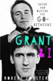 img - for Grant & I: Inside and Outside the Go-Betweens book / textbook / text book