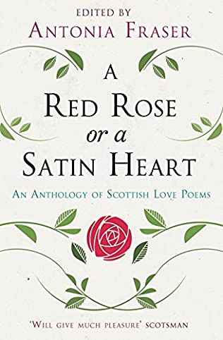 book cover of A Red Rose and a Satin Heart: An Anthology of Scottish Love Poems