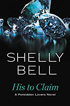 His to Claim (Forbidden Lovers) by [Bell, Shelly]