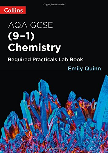 R.E.A.D Collins GCSE Science 9-1 – AQA GSCE Chemistry (9-1) Required Practicals Lab Book T.X.T