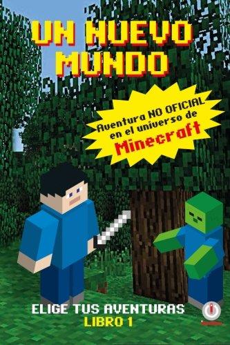 Un Mundo Nuevo: Aventuras en el universo de Minecraft ...
