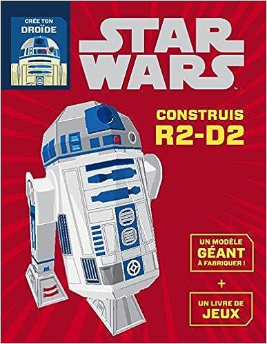 Télécharger en ligne Star Wars, Construis R2D2, LIVRE OBJET pdf, epub