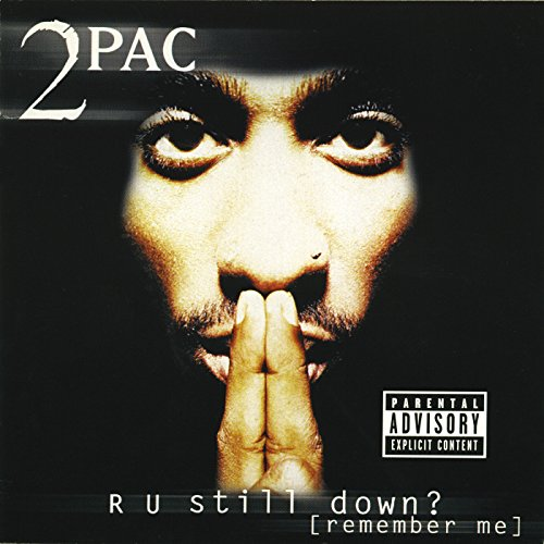 2pac - R U still down [remember me] - Zortam Music