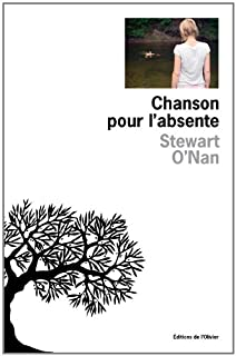 Chanson pour l'absente, O'Nan, Stewart