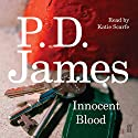 Innocent Blood Audiobook by P. D. James Narrated by Kaite Scarfe