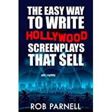 The Easy Way to Write Hollywood Screenplays That Sell