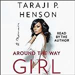 Around the Way Girl: A Memoir | Taraji P. Henson