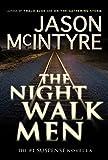 The Night Walk Men: A Novella