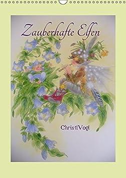 Zauberhafte Elfen (Wandkalender 2019 DIN A4 hoch): Illustrationen von Christl Vogls Märchenbüchern (Monatskalender, 14 Seiten ) (CALVENDO Kunst) 3669867406 Feen Natur Astrologie
