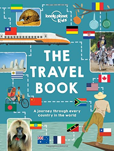 The Lonely Planet Kids Travel Book: Mind-Blowing Stuff on Ev
