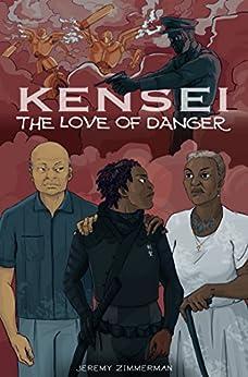 The Love of Danger (Kensei Book 2) by [Zimmerman, Jeremy]