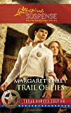 Trail of Lies (Love Inspired Suspense: Texas Ranger Justice)