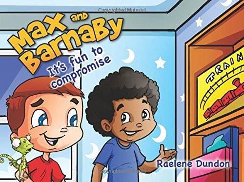 Max and Barnaby: It's Fun to Compromise by Raelene Dundon (2015-10-18)
