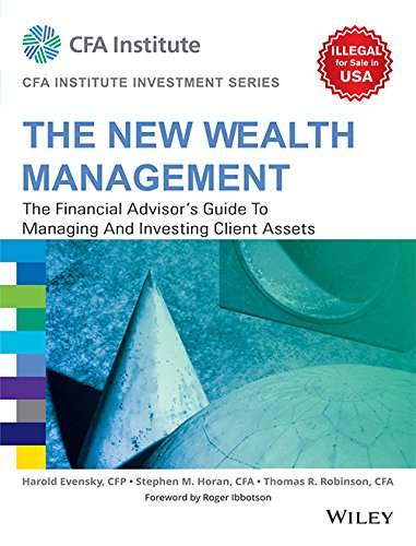 New Wealth Management: The Financial Advisor's Guide To Managing And Investing Client Assets (Cfa Institute Investment Series) PDF